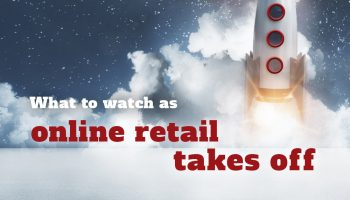 What to watch as online retail takes off