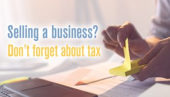 Selling a business? Don't forget about tax