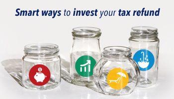 Smart ways to invest your tax refund