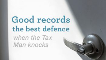 Good records the best defence when the Tax Man knocks