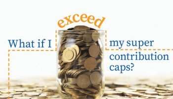 What if I exceed my super contribution caps?