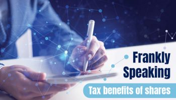 Frankly Speaking: Tax benefits of shares