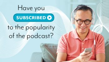 Have you subscribed to the popularity of the podcast?